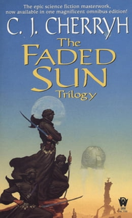 Book The Faded Sun Trilogy Omnibus by C. J. Cherryh