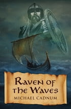 Raven of the Waves by Michael Cadnum