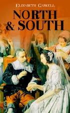 North & South: Victorian Romance Classic (Including Biography of the Author) by Elizabeth Gaskell