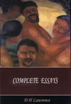 Complete Essays by D H Lawrence