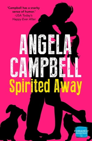 Spirited Away (The Psychic Detective, Book 3) by Angela Campbell