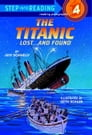 The Titanic: Lost and Found Cover Image