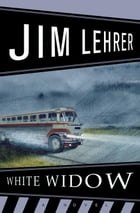 The White Widow: A Novel by Jim Lehrer