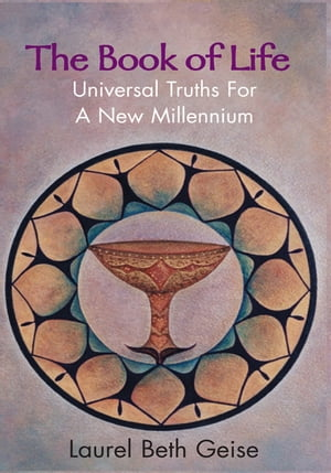 The Book of Life: Universal Truths for a New Millennium
