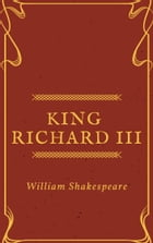 King Richard III (Annotated) by William Shakespeare