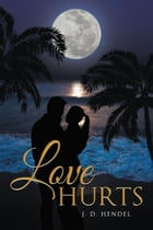 Love Hurts by J. D. Hendel
