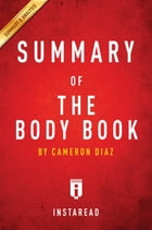 Summary of The Body Book: by Cameron Diaz , Includes Analysis by Instaread Summaries