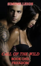 Freedom: Call of the Wild, #1 by Simone Leigh
