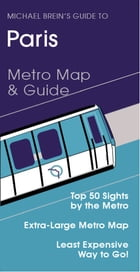 Michael Brein's Guide to Paris: Metro Map & Guide by Michael Brein