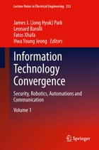 Information Technology Convergence: Security, Robotics, Automations and Communication by Leonard Barolli