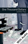 One Thousand Dollars and Other Plays - With Audio Level 2 Oxford Bookworms Library 52f24832-7b95-44c2-aad2-00a71cc0ee0f