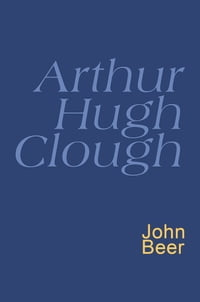 Arthur Hugh Clough: Everyman's Poetry