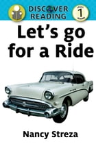 Let's go for a Ride: Level 1 Reader by Nancy Streza