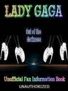 Lady Gaga: Out of the Darkness by Susan Lloyd