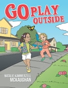 Go Play Outside by Natalie Kammerzell McKaughan
