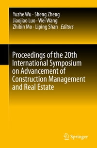 Proceedings of the 20th International Symposium on Advancement of Construction Management and Real…