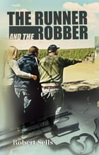 The Runner and The Robber by Robert Sells