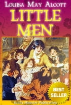 Little Men By Louisa May Alcott: With 20+ Illustrations, Summary and Free Audio Book Link by Louisa May Alcott