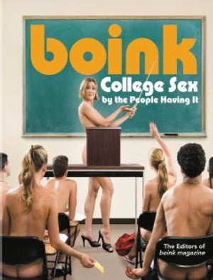 Boink College Sex by the People Having It