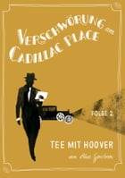 Verschwörung am Cadillac Place 2: Tee mit Hoover: jiffy stories by Akos Gerstner