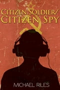 Citizen Soldier/Citizen Spy d2a2f5d4-dbee-4d41-9996-b6e6bb19e829