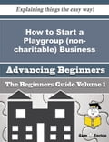 How to Start a Playgroup (non-charitable) Business (Beginners Guide) c382457e-9ad3-48aa-a418-3d40b34d3c73