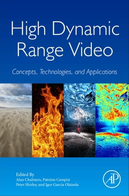Book High Dynamic Range Video: Concepts, Technologies and Applications by Alan Chalmers
