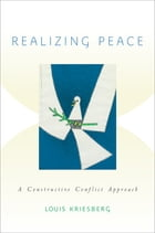 Realizing Peace: A Constructive Conflict Approach
