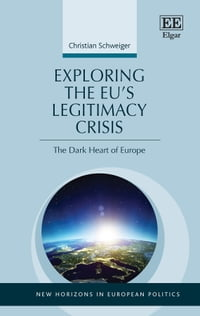 Exploring the EU's Legitimacy Crisis: The Dark Heart of Europe