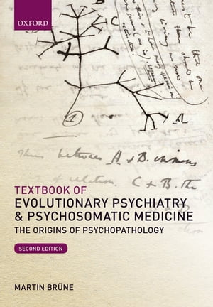 Textbook of Evolutionary Psychiatry and Psychosomatic Medicine The Origins of Psychopathology