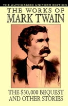 The $30,000 Bequest And Other Stories by Mark Twain (Samuel Clemens)