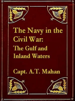 The Navy in the Civil War,  The Gulf and Inland Waters
