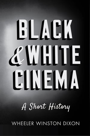 Black and White Cinema A Short History