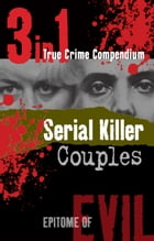 Serial Killer Couples (3-in-1 True Crime Compendium) by Stephen Harris