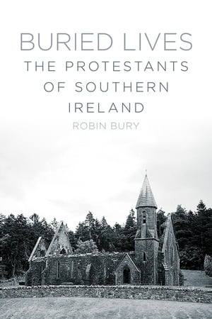 Buried Lives The Protestants of Southern Ireland