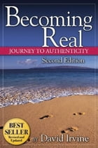 Becoming Real: Journey to Authenticy by David, Irvine