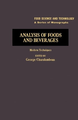Book Analysis of Foods and Beverages: Modern Techniques by Charalambous, George