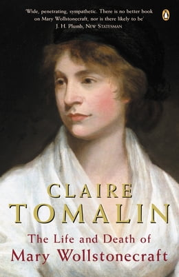 Book The Life And Death Of Mary Wollstonecraft by Claire Tomalin