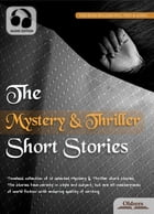The Mystery & Thriller Short Stories: Selected Shorts Collection by Oldiees Publishing