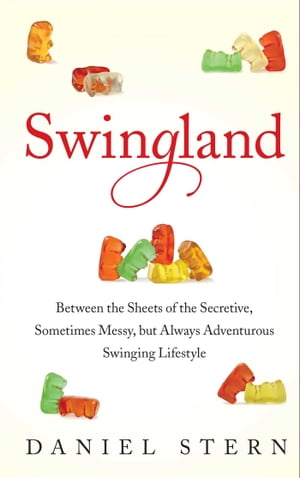 Swingland Between the Sheets of the Secretive,  Sometimes Messy,  but Always Adventurous Swinging Lifestyle