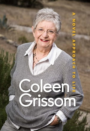 A Novel Approach to Life by Coleen Grissom