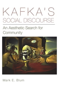 Kafka's Social Discourse: An Aesthetic Search for Community
