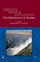 Services Trade And Development : The Experience Of Zambia by Mattoo Aaditya ; Payton Lucy