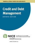 Credit and Debt Management: in Ontario Canada by National Initiative for the Care of the Elderly