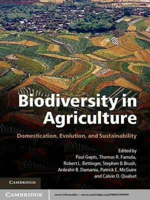 Biodiversity in Agriculture Domestication,  Evolution,  and Sustainability