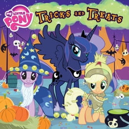 Book My Little Pony: Tricks and Treats by D. Jakobs