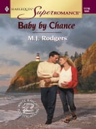 Baby by Chance by M.J. Rodgers