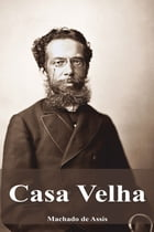 Casa Velha by Machado de Assis