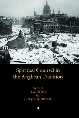 Book Spiritual Counsel in the Anglican Tradition by Hein, David