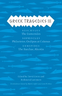Greek Tragedies 3: Aeschylus: The Eumenides; Sophocles: Philoctetes, Oedipus at Colonus; Euripides…